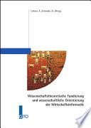 Wissenschaftstheoretische Fundierung und wissenschaftliche Orientierung der Wirtschaftsinformatik
