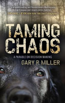 Taming Chaos: A Parable on Decision Making