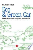 Eco & green car. Guida all'auto ecologica e sostenibile