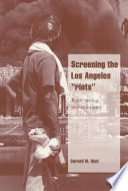 Screening the Los Angeles  Riots