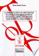 La fortificación y el arte militar en los tratados renacentistas en lengua castellana: estudio lexicológico y lexicográfico