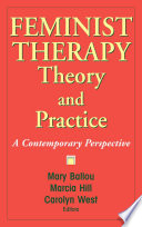 Feminist Therapy Theory and Practice