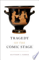Tragedy on the Comic Stage