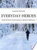 Everyday Heroes  Storie di sport  motivazione e crescita personale