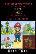 The Minecrafter s Guide to the Super Mario Mashup Pack  Wii U Edition