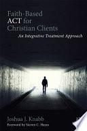 Faith Based ACT for Christian Clients