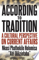 According to Tradition Book Offers A Compelling Indigenous African Perspective