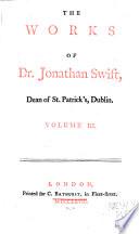 The Works of Dr  Jonathan Swift  Dean of St  Patrick s  Dublin