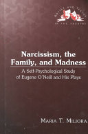 Narcissism  the Family  and Madness