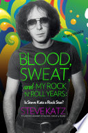 Blood  Sweat  and My Rock  n  Roll Years
