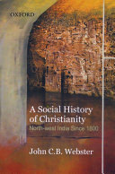 A Social History Of Christianity : the christian community in northwest india...