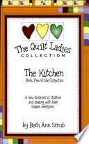 The Kitchen Book Five of The Quilt Ladies Collection