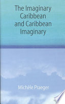 The Imaginary Caribbean and Caribbean Imaginary