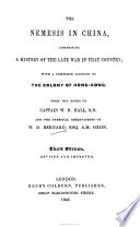 The Nemesis in China     from the Notes of Captain W  H  Hall     and the Personal Observations of W  D  Bernard     Third Edition  Etc   With Plates and Maps   Book PDF