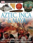 Aztec, Inca, and Maya