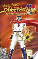 Las Aventuras de Paleta Man  Secreto Del Medallon de Oro  Spanish Edition