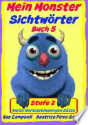 Mein Monster - Sichtwörter - Stufe 2 Buch 5 - Kurze Wortverbindungen Sätze