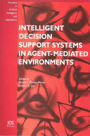Intelligent Decision Support Systems in Agent mediated Environments