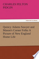 Quincy Adams Sawyer And Mason S Corner Folks A Picture Of New England Home Life