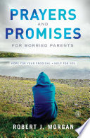 Prayers And Promises For Worried Parents