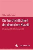 Die Geschichtlichkeit der deutschen Klassik