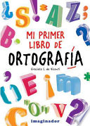 Mi primer libro de ortografia   My first book of spelling