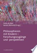 Philosophieren mit Kindern – Forschungszugänge und -perspektiven