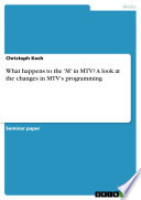 What Happens to the  M  in MTV  A Look at the Changes in MTV s Programming