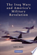 The Iraq Wars and America s Military Revolution