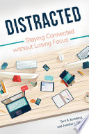 Distracted: Staying Connected without Losing Focus