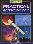 Philip s Practical Astronomy