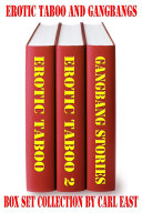 Erotic Taboo and Gangbangs Box Set Collection