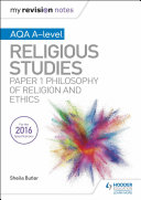My Revision Notes AQA A level Religious Studies  Paper 1 Philosophy of religion and ethics
