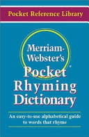 Merriam Webster s Pocket Rhyming Dictionary