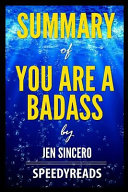Summary Of You Are A Badass By Jen Sincero Finish Entire Book In 15 Minutes