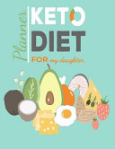 Keto Diet Planner For My Daughter