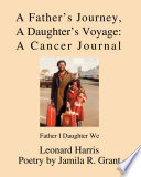 A Father s Journey  a Daughter s Voyage  a Cancer Journal