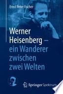 Werner Heisenberg Ein Wanderer Zwischen Zwei Welten
