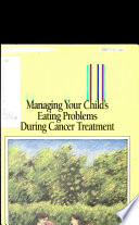 Managing Your Child S Eating Problems During Cancer Treatment