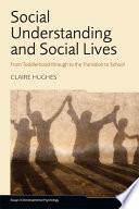 Social Understanding and Social Lives