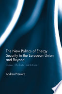 The New Politics Of Energy Security In The European Union And Beyond book