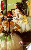Enquête à l'opéra impérial