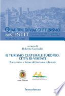 Il turismo culturale europeo Citt   ri visitate  Nuove idee e forme di turismo culturale