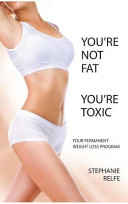 You Re Not Fat You Re Toxic