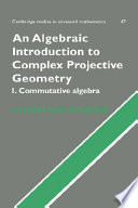 An Algebraic Introduction to Complex Projective Geometry
