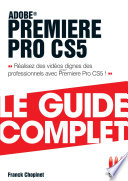 Premi  re Pro Cs5 Guide Complet