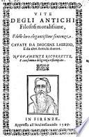 Vite degli antichi filosofi moralissime e delle loro elegantissime sentenze cavate da Diogene Laerzio e da altri antichi autori nuovamente ricorrette