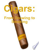 Cigars From Growing To Smoking
