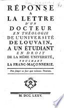 Réponse à la Lettre d'un Docteur en Théologie de l'Université de Louvain ... touchant la Franc-Maçonnerie