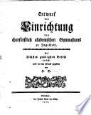 Entwurf der Einrichtung des churfürstlichakademischen Gymnasiums zu Ingolstadt